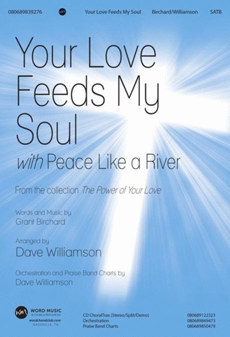 Your Love Feeds My Soul with Peace Like A River