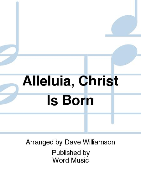 Alleluia, Christ Is Born