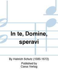 In te, Domine, speravi (In dich, Herr, hab' ich gehoffet)