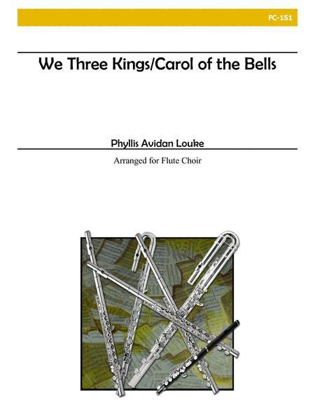 We Three Kings/Carol of the Bells for Flute Choir