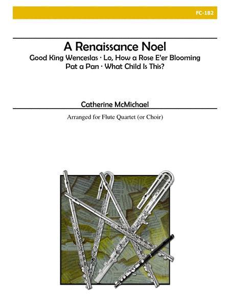 A Renaissance Noel for Flute Quartet or Choir