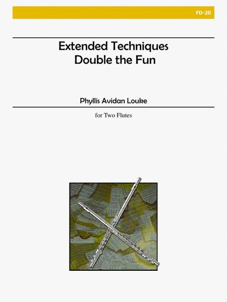 Extended Techniques -- Double the Fun (Deluxe Edition!)