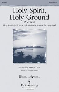 Holy Spirit, Holy Ground (Medley)