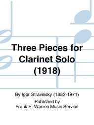 Three Pieces for Clarinet Solo (1918)