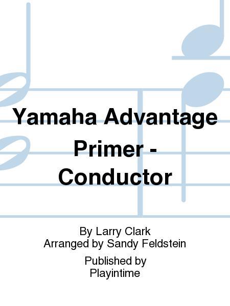 Yamaha Advantage Primer - Conductor