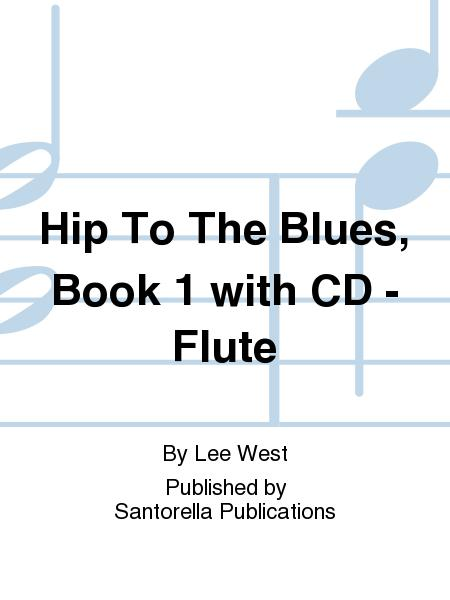 Hip To The Blues, Book 1 with CD - Flute