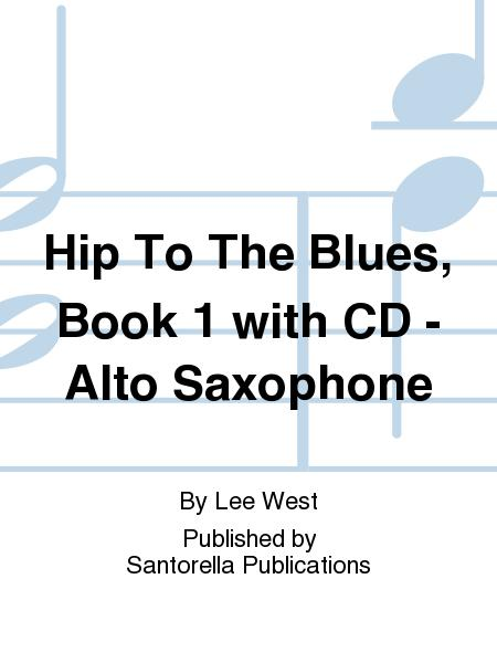 Hip To The Blues, Book 1 with CD - Alto Saxophone