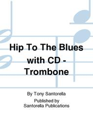 Hip To The Blues with CD - Trombone