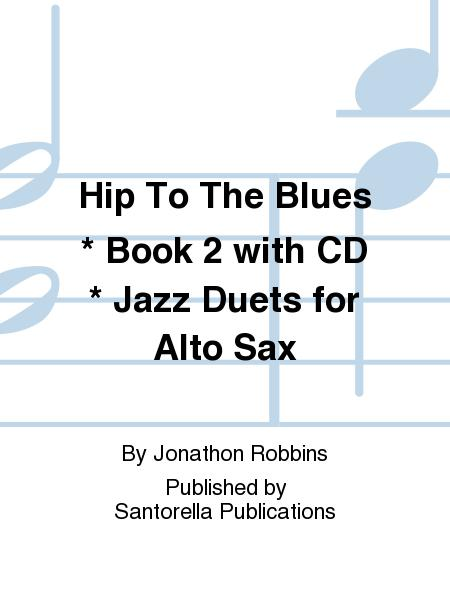 Hip To The Blues * Book 2 with CD * Jazz Duets for Alto Sax