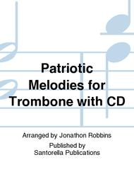Patriotic Melodies for Trombone with CD