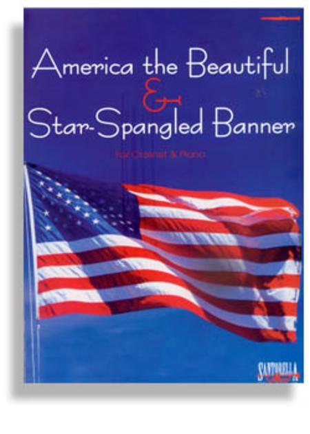 Star Spangled Banner & America the Beautiful for Clarinet & Piano