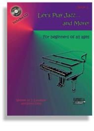 Let's Play Jazz & More * Book 1