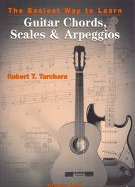 Easiest Way To Learn Chords, Scales & Arpeggios