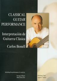 Classical Guitar Performance, Carlos Bonell