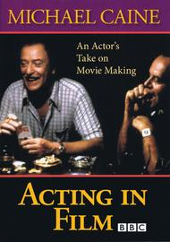 Acting in Film - An Actor's Take on Movie Making