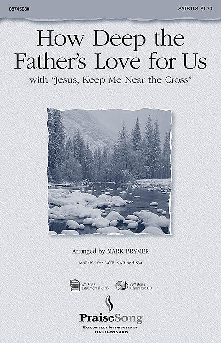 How Deep the Father's Love For Us (with Jesus Keep Me Near the Cross) - ChoirTrax CD