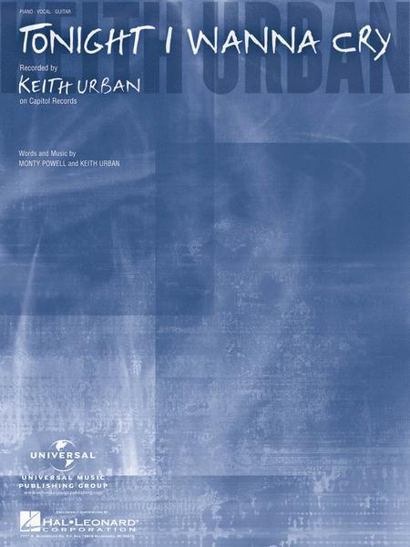Tonight I Wanna Cry Sheet Music By Keith Urban Sheet Music Plus