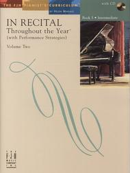 In Recital! Throughout the Year (with Performance Strategies) Volume Two, Book 5 (NFMC)