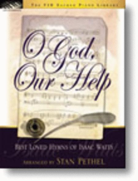 O God, Our Help (Best Loved Hymns of Isaac Watts)