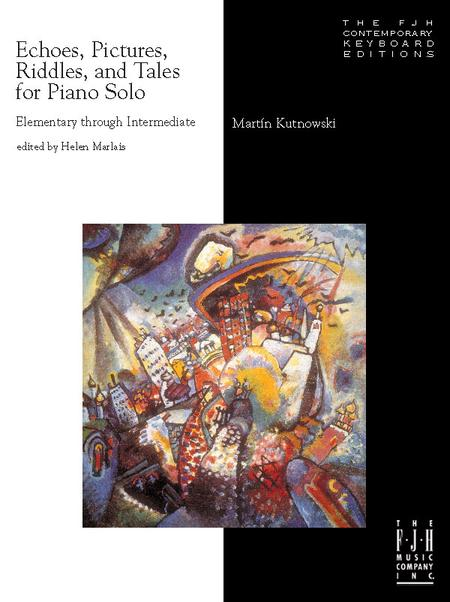 Echoes, Pictures, Riddles, and Tales for Piano Solo