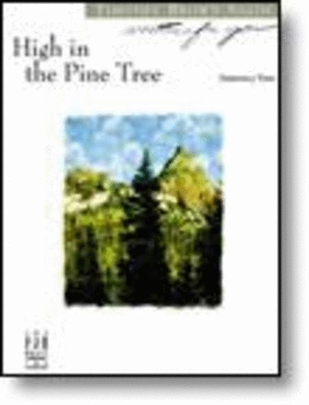High in the Pine Tree