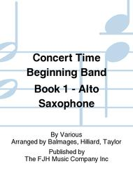 Concert Time Beginning Band Book 1 - Alto Saxophone