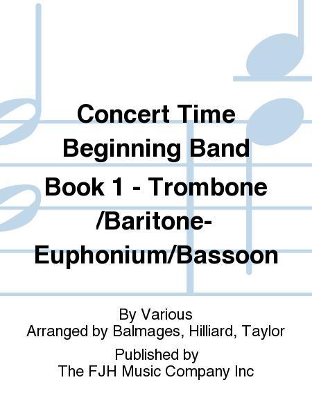 Concert Time Beginning Band Book 1 - Trombone/Baritone-Euphonium/Bassoon