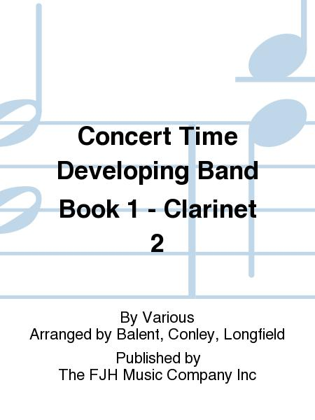 Concert Time Developing Band Book 1 - Clarinet 2