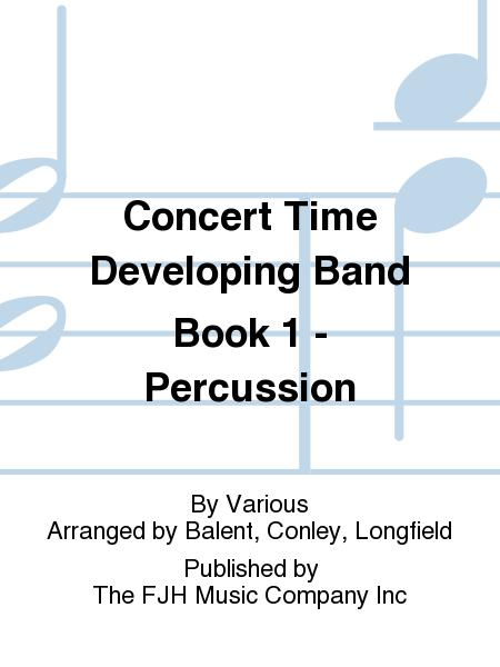 Concert Time Developing Band Book 1 - Percussion