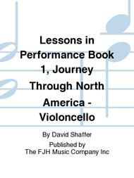 Lessons in Performance Book 1, Journey Through North America - Violoncello