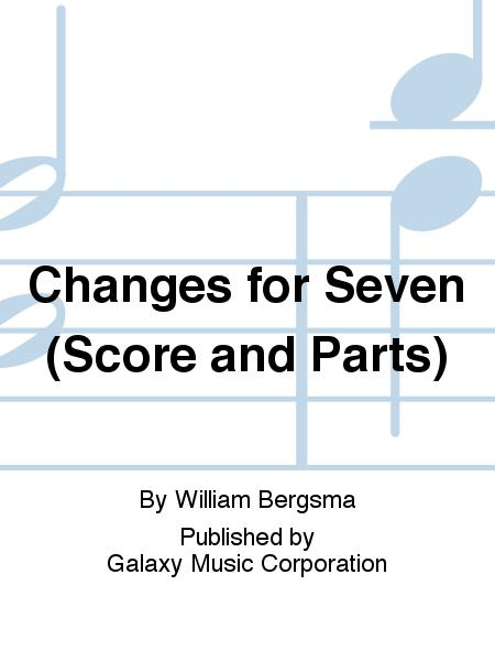 Changes for Seven (Score and parts)