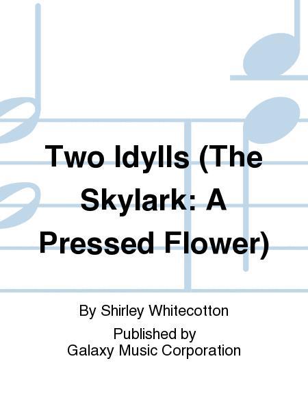 Two Idylls (The Skylark: A Pressed Flower)