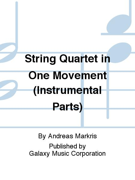 String Quartet in One Movement (Instrumental Parts)