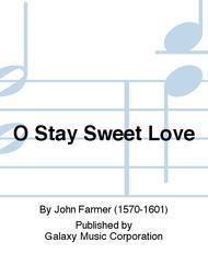 O Stay Sweet Love
