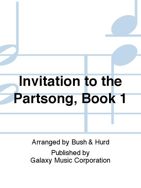 Invitation to the Partsong, Book 1 (Rounds & Catches)