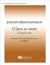 O Jesu So Sweet (O Jesulein suess)