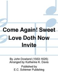 Come Again! Sweet Love Doth Now Invite