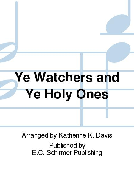 Ye Watchers and Ye Holy Ones (Lasst uns erfreuen)