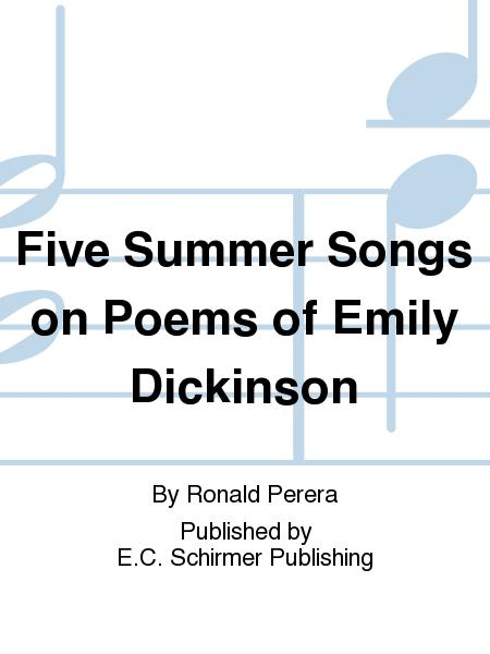 Five Summer Songs on Poems of Emily Dickinson (Piano/Vocal Score)