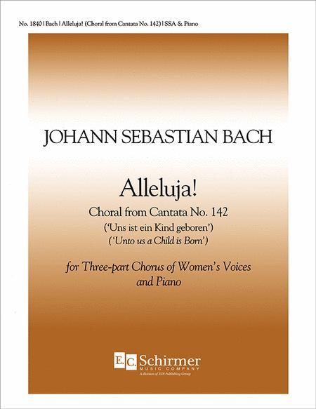 For Us a Child is Born (Uns ist ein Kind geboren) (Cantata No. 142): Alleluja!