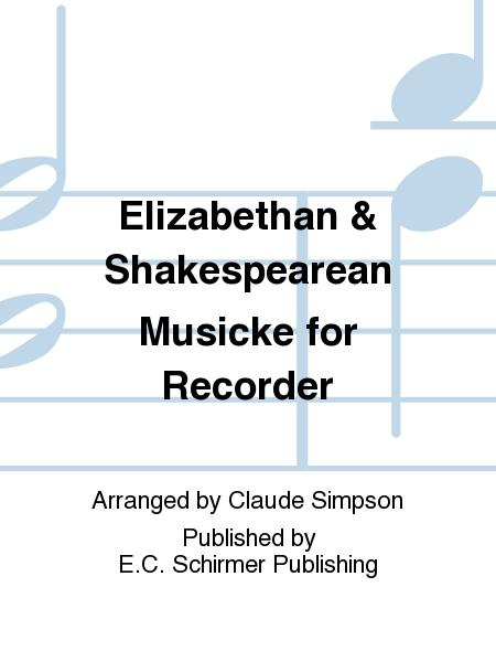 Elizabethan & Shakespearean Musicke for Recorder