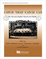 Catch That Catch Can (100 English Rounds and Catches)