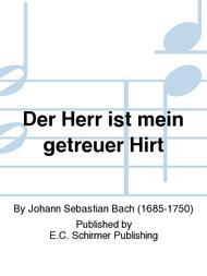 Der Herr ist mein getreuer Hirt (The Lord my Guide), BWV 104