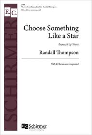 Choose Something Like A Star - SSAA - From