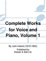 Complete Works for Voice and Piano, Volume 1