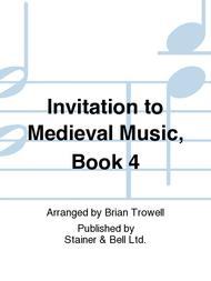 Invitation to Medieval Music, Book 4