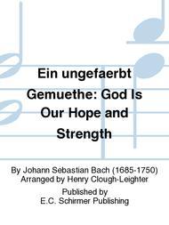 Ein ungefaerbt Gemuethe: God Is Our Hope and Strength