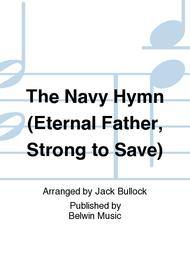 The Navy Hymn (Eternal Father, Strong to Save)