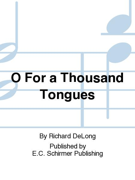O For a Thousand Tongues