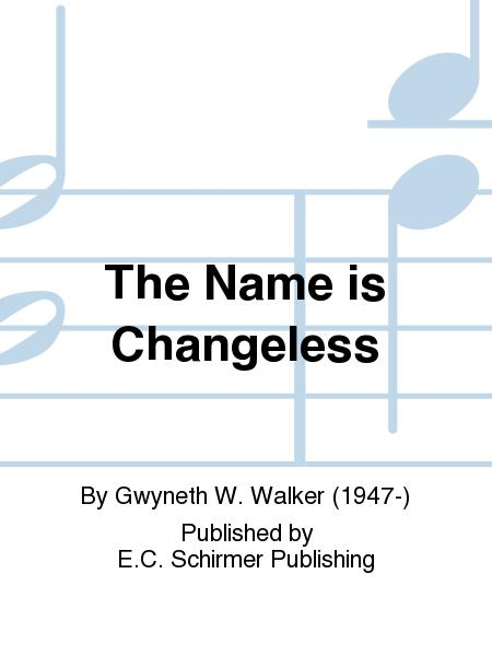 Songs for Women's Voices: 3. The Name is Changeless (Downloadable)
